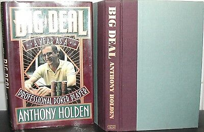BIG DEAL Anthony Holden HARDBACK BOOK1st Ed Year as a Professional POKER PLAYER