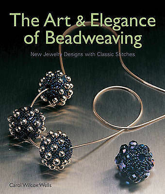 The Art and Elegance of Beadweaving: New Jewelry Designs with Classic...