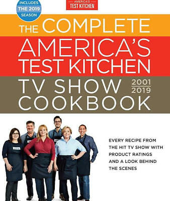 The Complete America's Test Kitchen TV Show Cookbook 2001 - 2019 : Every Recipe