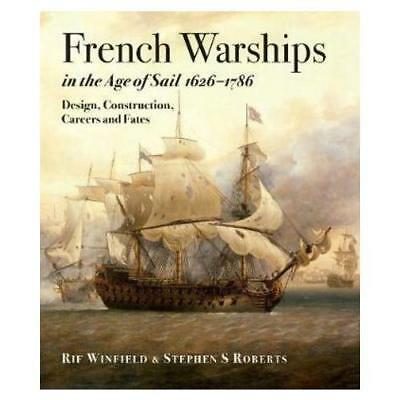 French Warships in the Age of Sail, 1626-1786 by Rif Winfield (author), Steph...