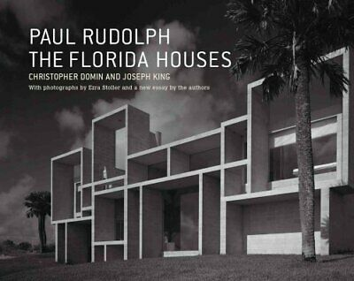 Paul Rudolph The Florida Houses by Christopher Domin 9781568985510