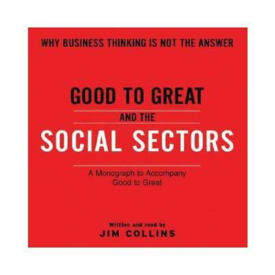 Good to Great and the Social Sectors by Jim Collins (author)