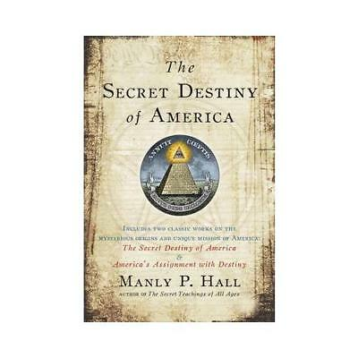 The Secret Destiny of America by Manly P Hall