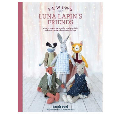 Sewing Luna Lapin's Friends Over 20 sewing patterns By Sarah Peel Crafts PB NEW