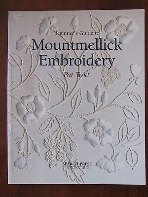 BEGINNER'S GUIDE TO MOUNTMELLICK EMBROIDERY by PAT TROTT S/C 2011