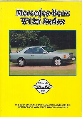 Mercedes W124 Series Saloon Coupe Estate (1985-93) Period Road Tests Book