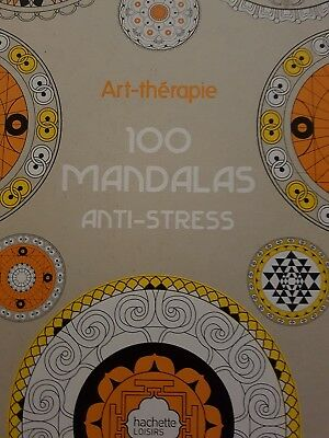Art Therapie 100 Mandalas 100 Coloriages Anti Stress Hachette
