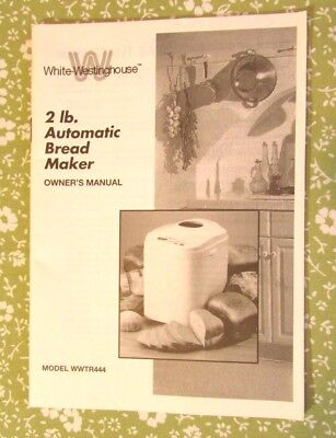 White westinghouse bread maker machine orig owners manual.