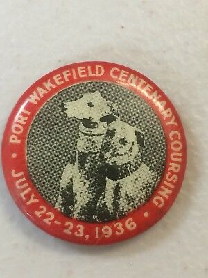 Port Wakefield South Australia Centenary Coursing 1936 Button Badge Greyhounds