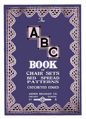 ABC #5 c.1926 Book of Vintage Crochet Edging Patterns for Chair Sets & Afghans
