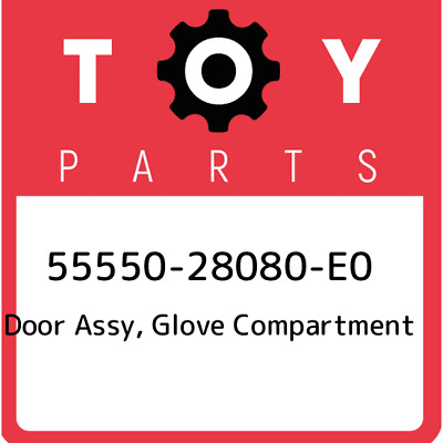 55550-28080-E0 Toyota Door assy, glove compartment 5555028080E0, New Genuine OEM