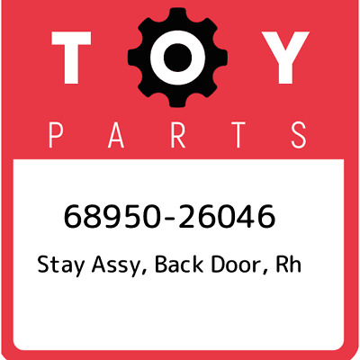68950-26046 Toyota Stay assy, back door, rh 6895026046, New Genuine OEM Part