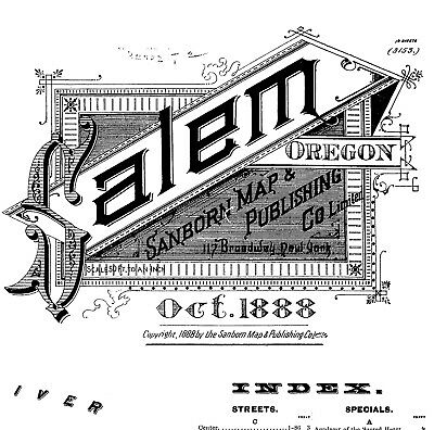 Salem, Oregon ~Sanborn Map© sheets~1884 and 1888 with 14 maps on CD