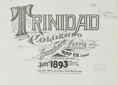 Trinidad, Colorado~Sanborn Map©sheets made in 1893 with 11 Map sheets in color