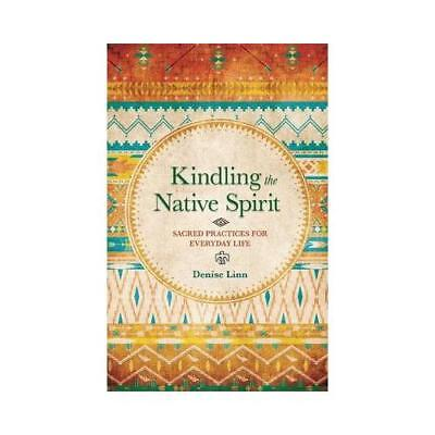 Kindling the Native Spirit by Denise Linn (author)