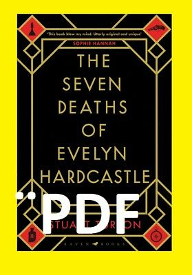 The Seven Deaths of Evelyn Hardcastle by Stuart Turton [E-B00K] (PDF-ePub) 2018