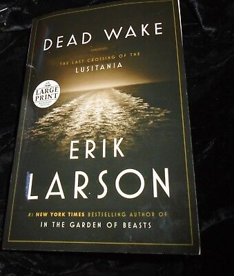 DEAD WAKE: The Last CROSSING of the Lusitania  LARGE PRINT-ORG 28.00