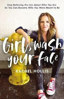 Girl, Wash Your Face Stop Believing..by Rachel Hollis HARDCOVER