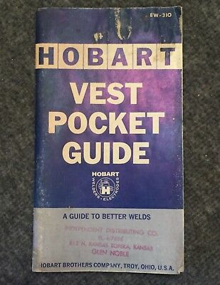 Vintage HOBART VEST POCKET GUIDE TO BETTER WELDS EW-310 11th Edition