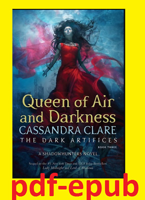 Queen of Air and Darkness (The Dark Artifices #3) by Cassandra Clare [ eB00K]