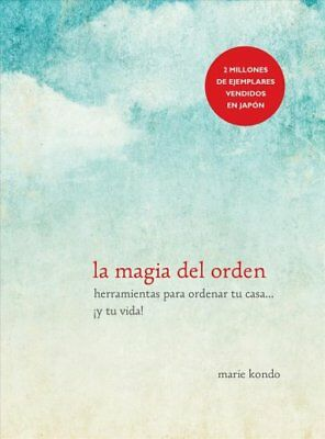La Magia del Orden / The Life-Changing Magic of Tidying Up 9781941999196