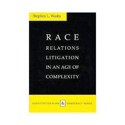 Race Relations Litigation in an Age of Complexity by Stephen L. Wasby (author)