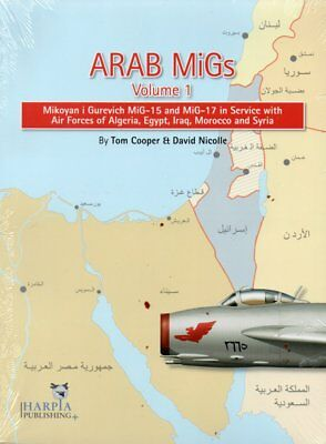 Arab MiGs Volume 1, MiG-15s and MiG-17s, 1955-1967 Mikoyan i Gurevich MiG-15