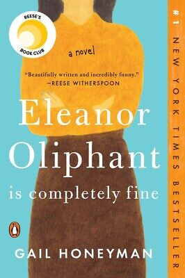 Eleanor Oliphant Is Completely Fine: A Novel by Gail Honeyman PAPERBACK 2018,...