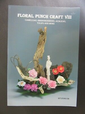 FLORAL PUNCH CRAFT 8 BOOK by Leone Em