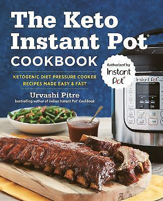 The Keto Instant Pot Cookbook: Pressure Cooker Recipes by Urvashi Pitre PAPER...