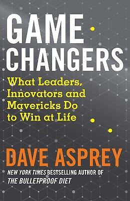 Game Changers: What Extraordinary People And World Class Thinkers Can Teach Us A