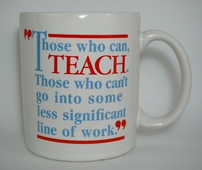 "Teachers Mug Cup Vintage Hallmark Shoebox Greetings 1987 ""Those who can, Teach"""