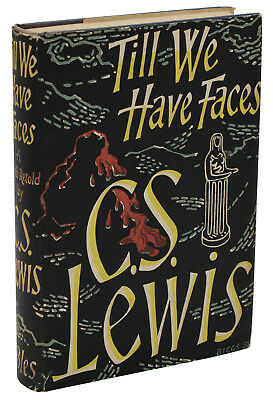 Till We Have Faces ~ C. S. LEWIS ~ First British Edition ~ 1st Printing 1956