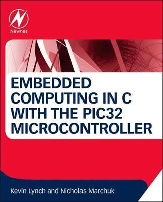 Embedded Computing and Mechatronics with the PIC32 Microcontroller 9780124201651