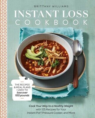 Instant Loss Cookbook: Cook Your Way to a Healthy Weight..  - Paperback  - 2018