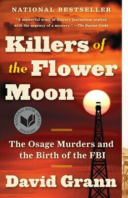 Killers of the Flower Moon: The Osage Murders and the Birth of the FBI  - Pap...