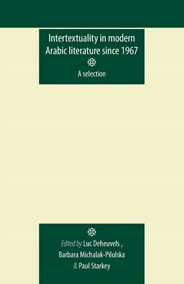 Intertextuality in Modern Arabic Literature Since 1967 (Durham Mode...