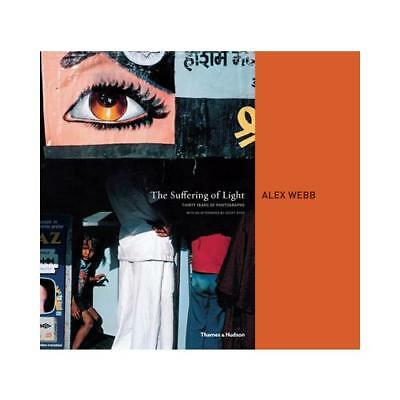 The Suffering of Light by Alex Webb (author)