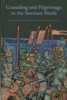 Crusading and Pilgrimage in the Norman World (Hardcover)