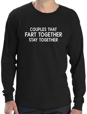 Couples That Fart Together Stay Together Funny Valentine's Long Sleeve T-Shirt