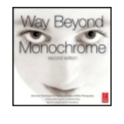 Way Beyond Monochrome by Ralph Lambrecht (author), Chris Woodhouse (author)