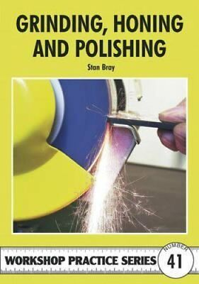 Grinding, Honing and Polishing by Stan Bray 9781854862525 (Paperback, 2009)
