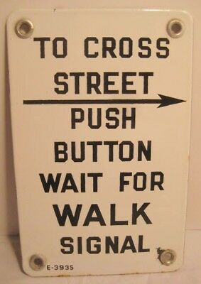 """Unusual Old Porcelain Sign PUSH BUTTON TO CROSS STREET / Walk Signal 7 3/4"""" 1955"""