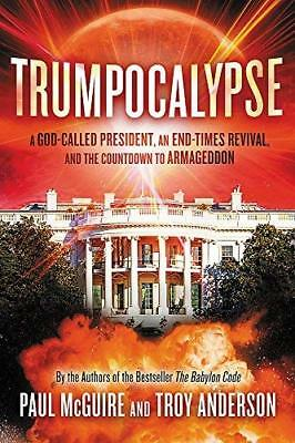 Trumpocalypse: The End-Times President, a Battle Against the Globalist Elite, an