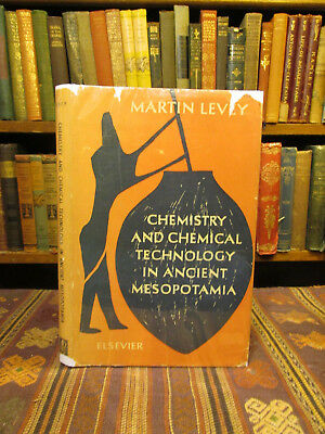 1959 Levey CHEMISTRY AND CHEMICAL TECHNOLOGY IN ANCIENT MESOPOTAMIA History Book