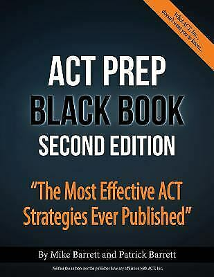 ACT Prep Black Book: The Most Effective ACT Strategies Ever Published- Paperb...