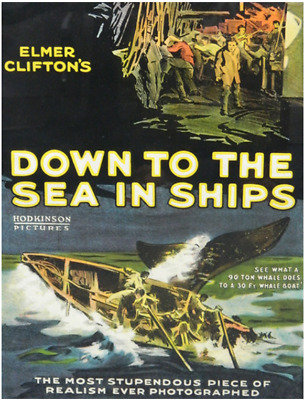 Standard 8mm Feature Film: DOWN TO THE SEA IN SHIPS (1922) Adventure - 1600 ft.