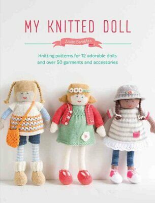 My Knitted Doll Knitting patterns for 12 adorable dolls and ove... 9781446306352