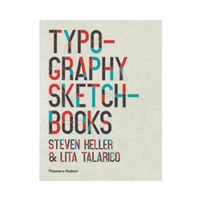 Typography Sketchbooks by Steven Heller (author), Lita Talarico (author)