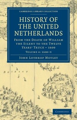 History of the United Netherlands 4 Volume Set: History of the Unit...